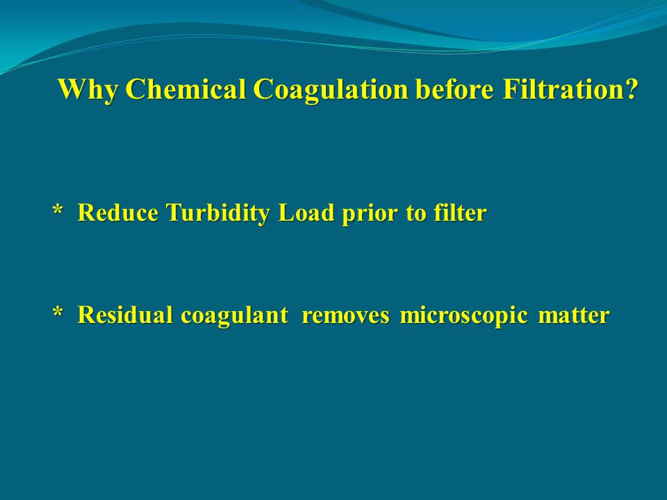 Why Chemical Coagulation before Filtration