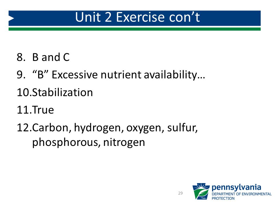 Unit 2 Exercise con't B and C B Excessive nutrient availability…