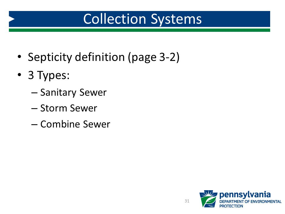 Collection Systems Septicity definition (page 3-2) 3 Types: