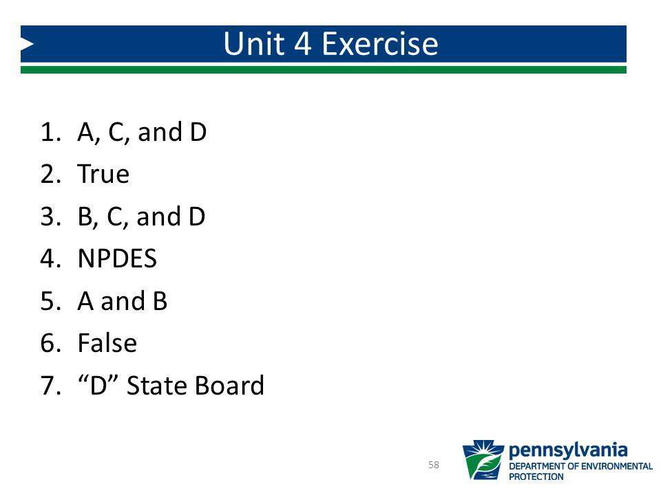 Unit 4 Exercise A, C, and D True B, C, and D NPDES A and B False