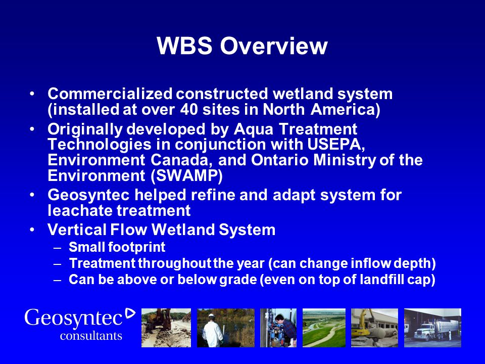 WBS Overview Commercialized constructed wetland system (installed at over 40 sites in North America)