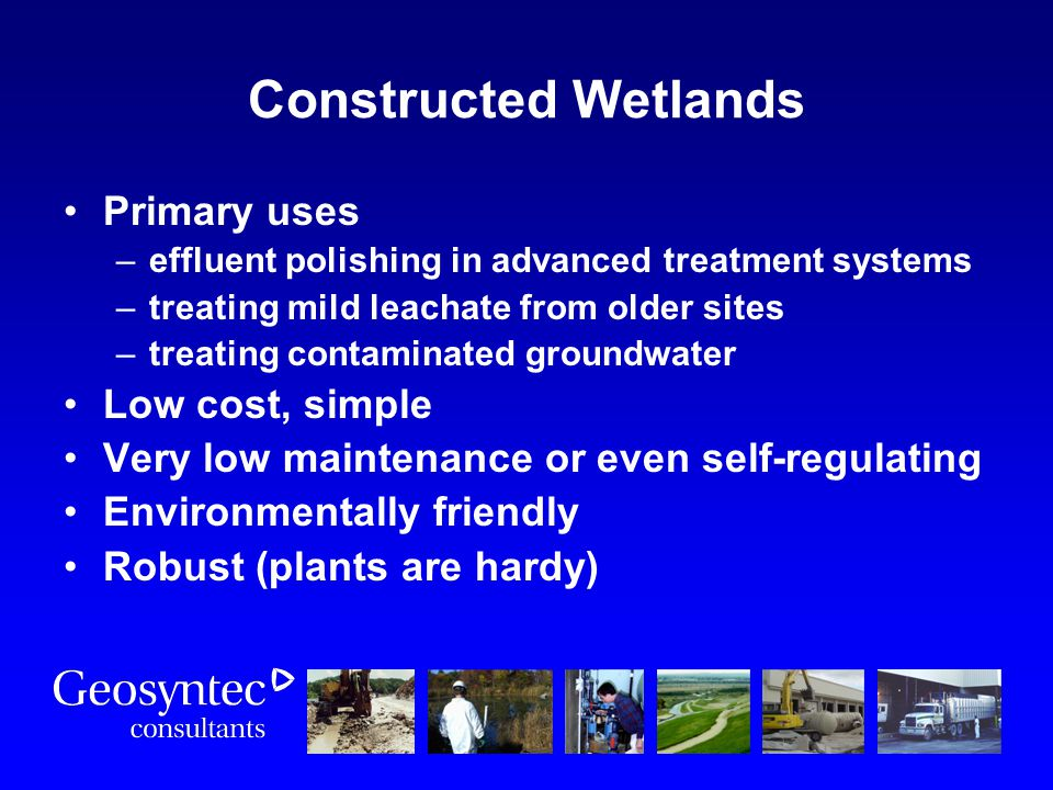 Constructed Wetlands Primary uses Low cost, simple