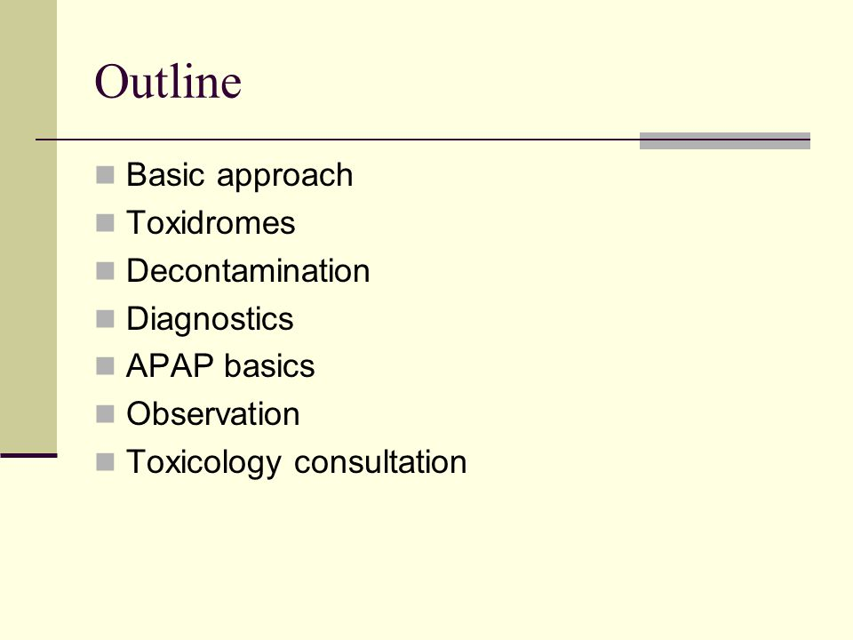 Outline Basic approach Toxidromes Decontamination Diagnostics