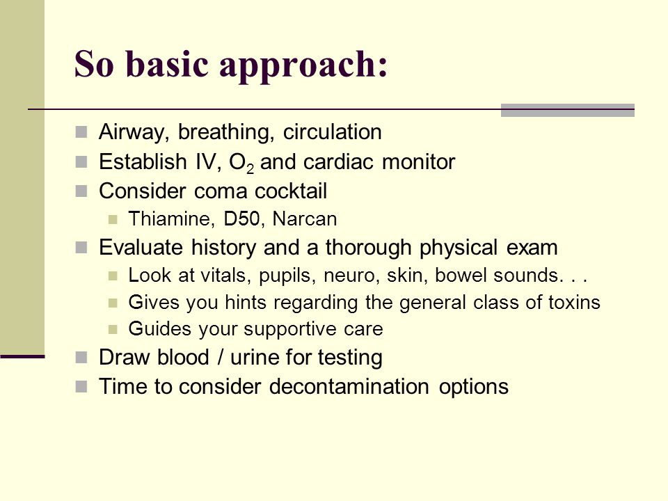 So basic approach: Airway, breathing, circulation