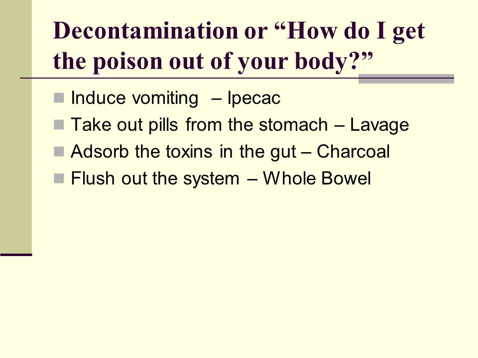 Decontamination or How do I get the poison out of your body
