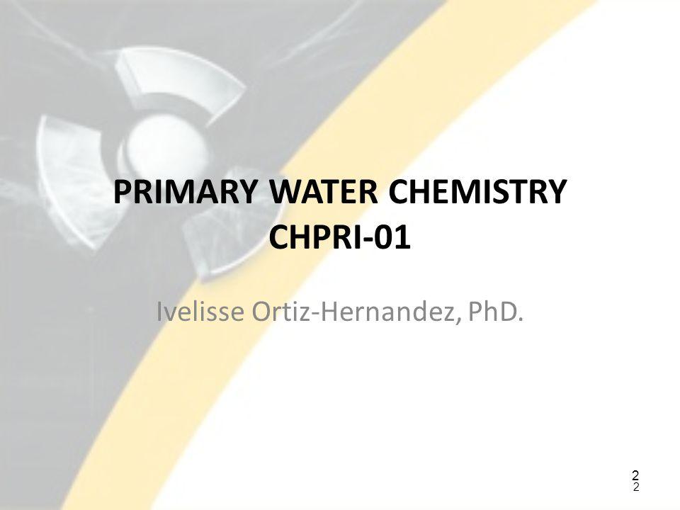 PRIMARY WATER CHEMISTRY CHPRI-01