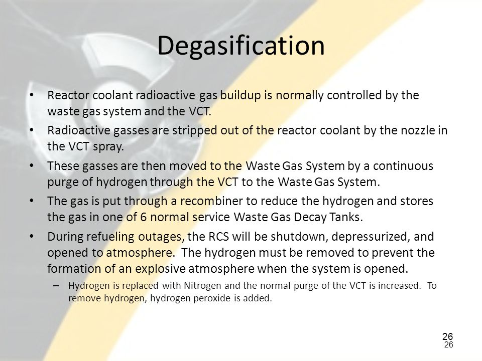 Degasification Reactor coolant radioactive gas buildup is normally controlled by the waste gas system and the VCT.