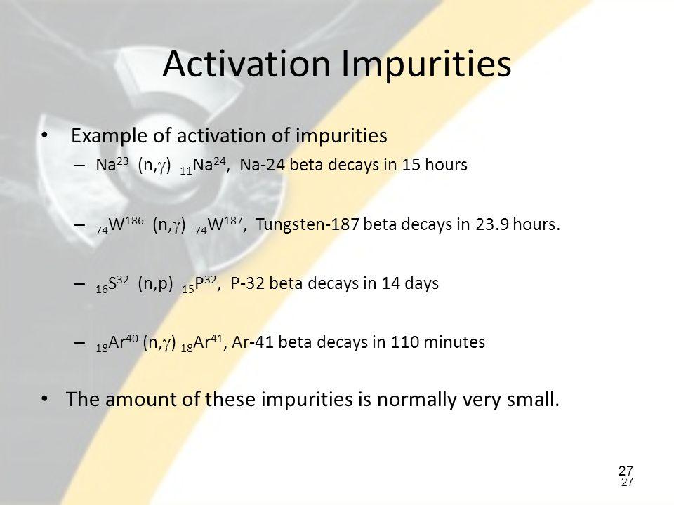 Activation Impurities