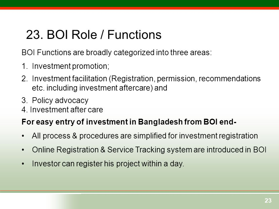 23. BOI Role / Functions BOI Functions are broadly categorized into three areas: Investment promotion;
