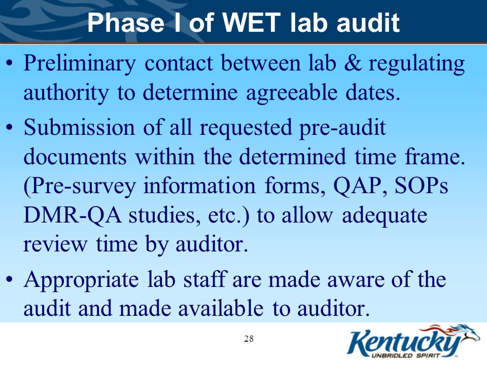 Phase I of WET lab audit Preliminary contact between lab & regulating authority to determine agreeable dates.