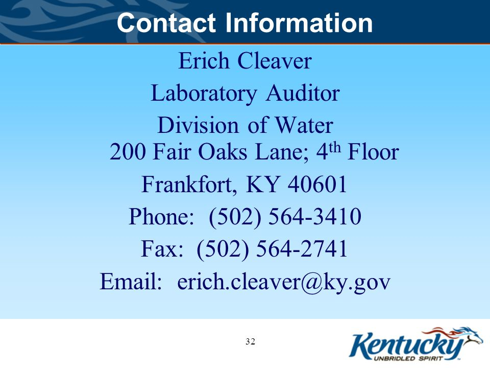 Contact Information Erich Cleaver. Laboratory Auditor. Division of Water 200 Fair Oaks Lane; 4th Floor.