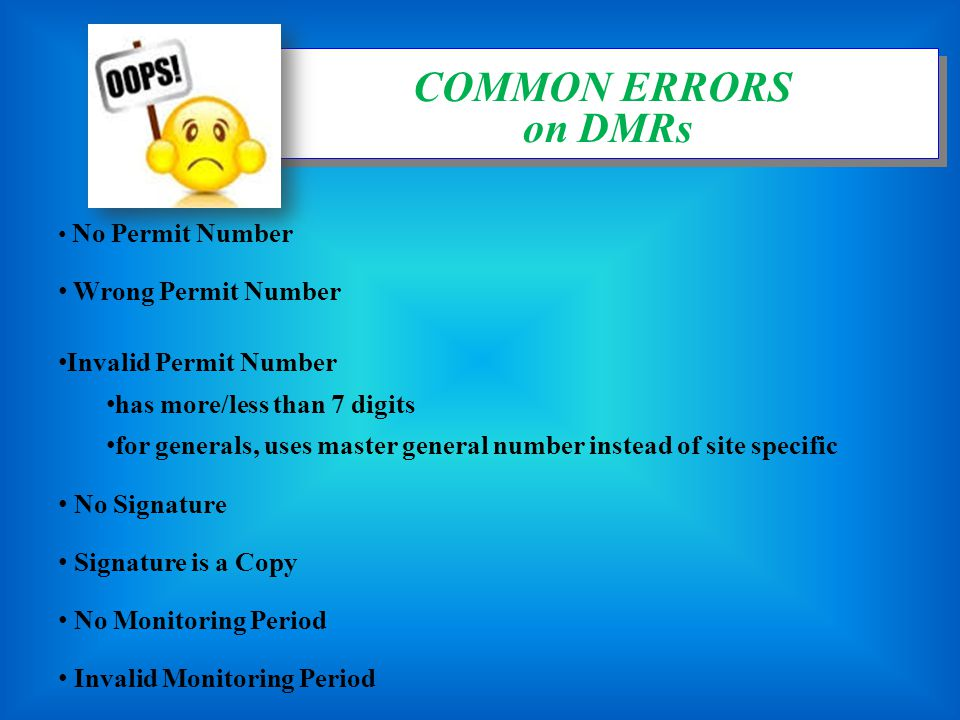 COMMON ERRORS on DMRs Wrong Permit Number Invalid Permit Number