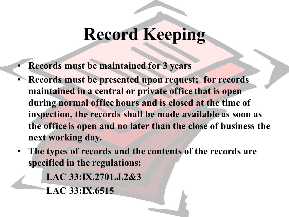 Record Keeping Records must be maintained for 3 years