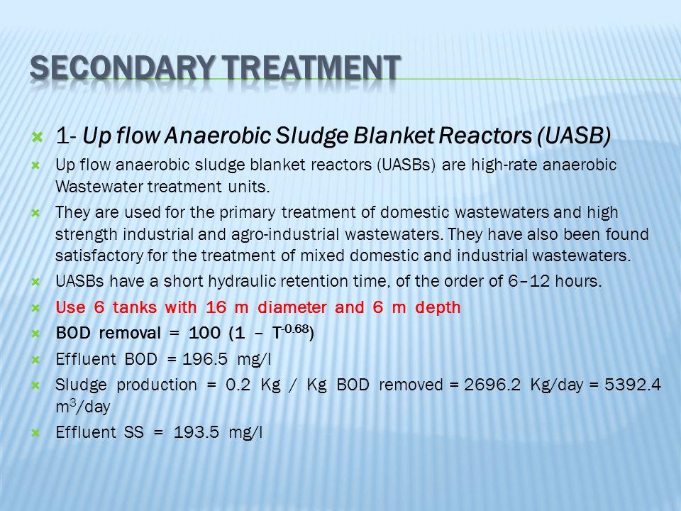 Secondary Treatment 1- Up flow Anaerobic Sludge Blanket Reactors (UASB)