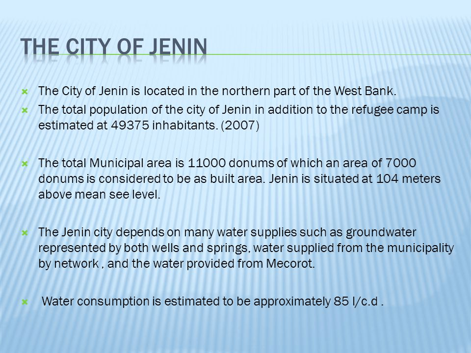 The City Of Jenin The City of Jenin is located in the northern part of the West Bank.