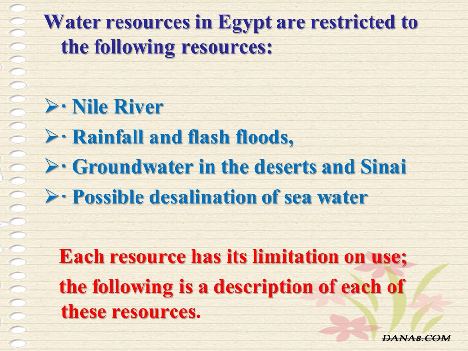 Water resources in Egypt are restricted to the following resources: