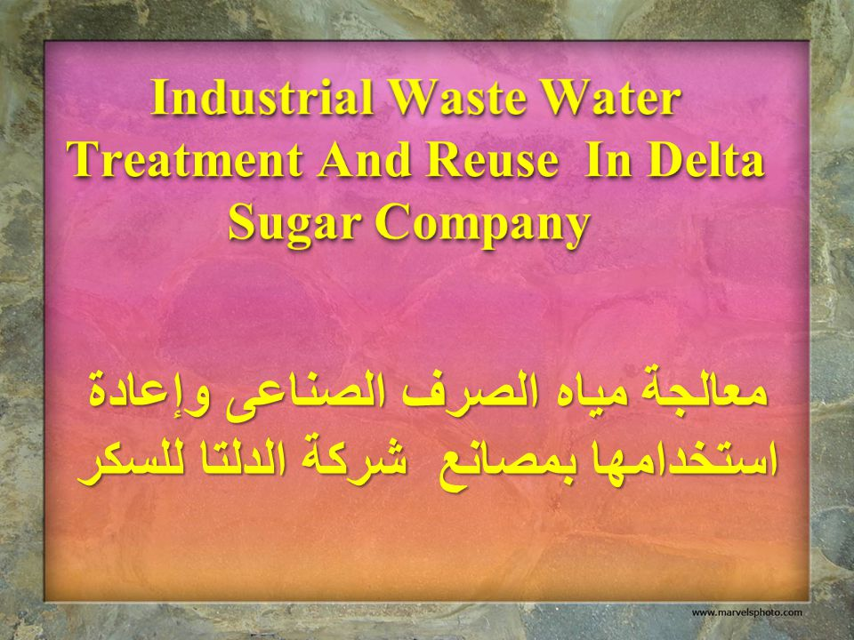 Industrial Waste Water Treatment And Reuse In Delta Sugar Company