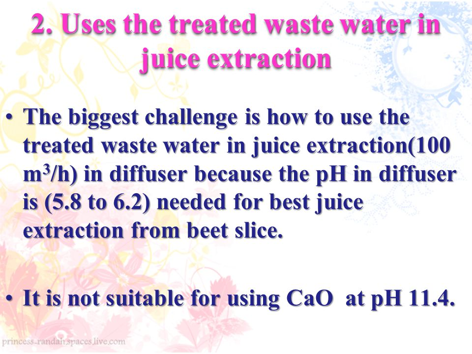 2. Uses the treated waste water in juice extraction
