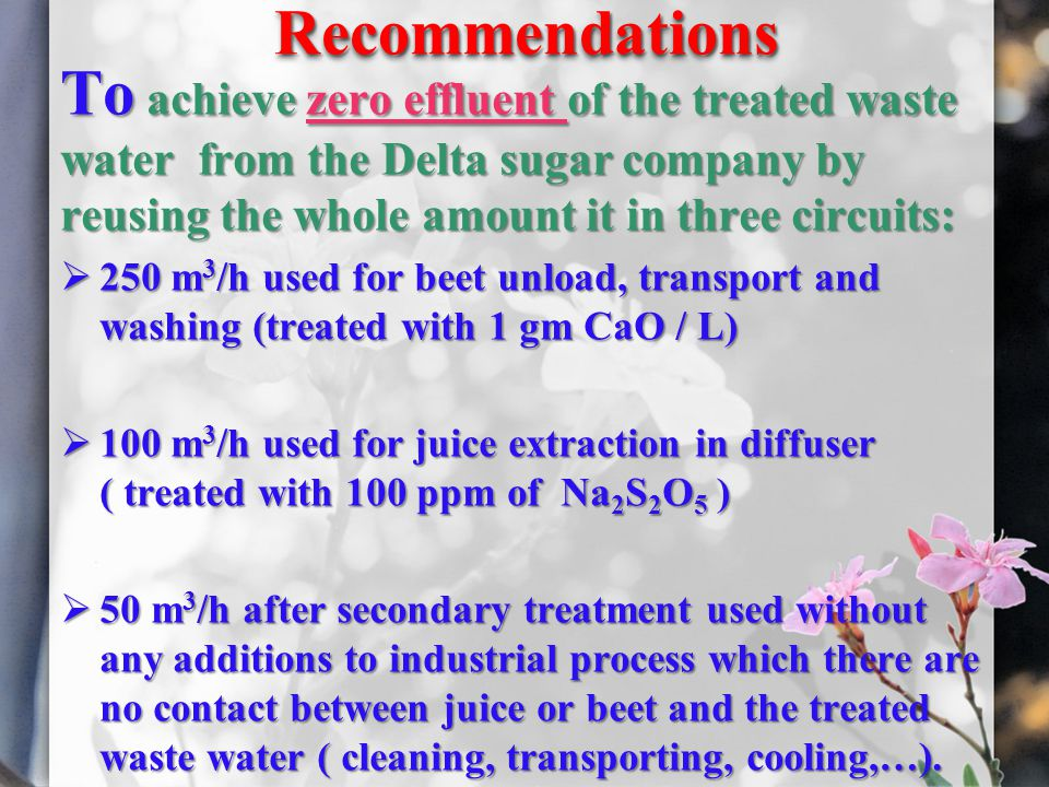 Recommendations To achieve zero effluent of the treated waste water from the Delta sugar company by reusing the whole amount it in three circuits: