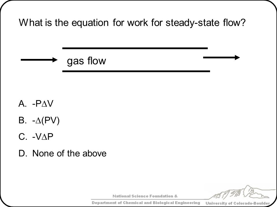 gas flow What is the equation for work for steady-state flow -PDV