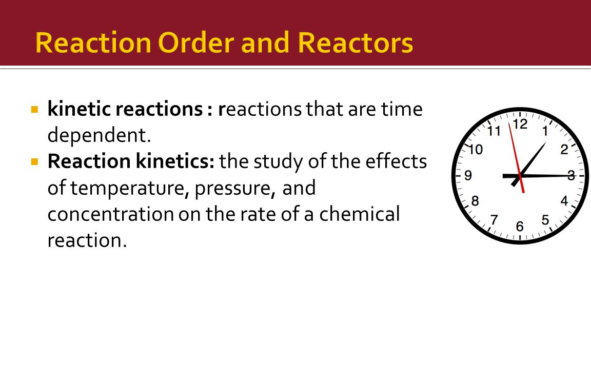 Reaction Order and Reactors