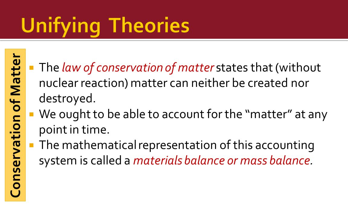 Unifying Theories Conservation of Matter