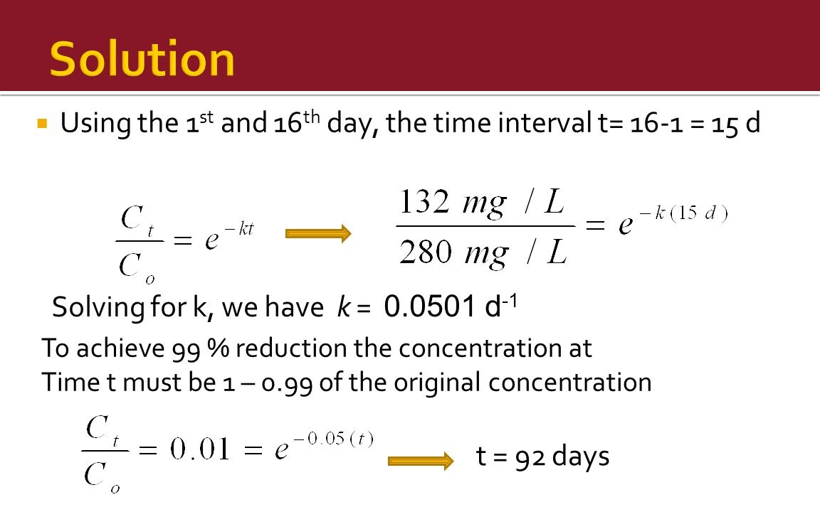 Solution Using the 1st and 16th day, the time interval t= 16-1 = 15 d