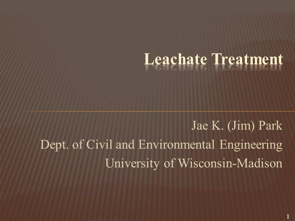 Leachate Treatment Jae K. (Jim) Park