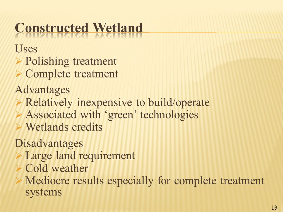 Constructed Wetland Uses Polishing treatment Complete treatment