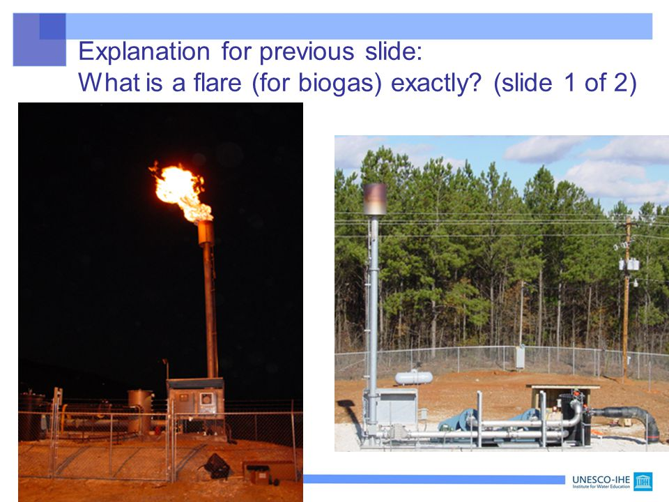 Explanation for previous slide: What is a flare (for biogas) exactly
