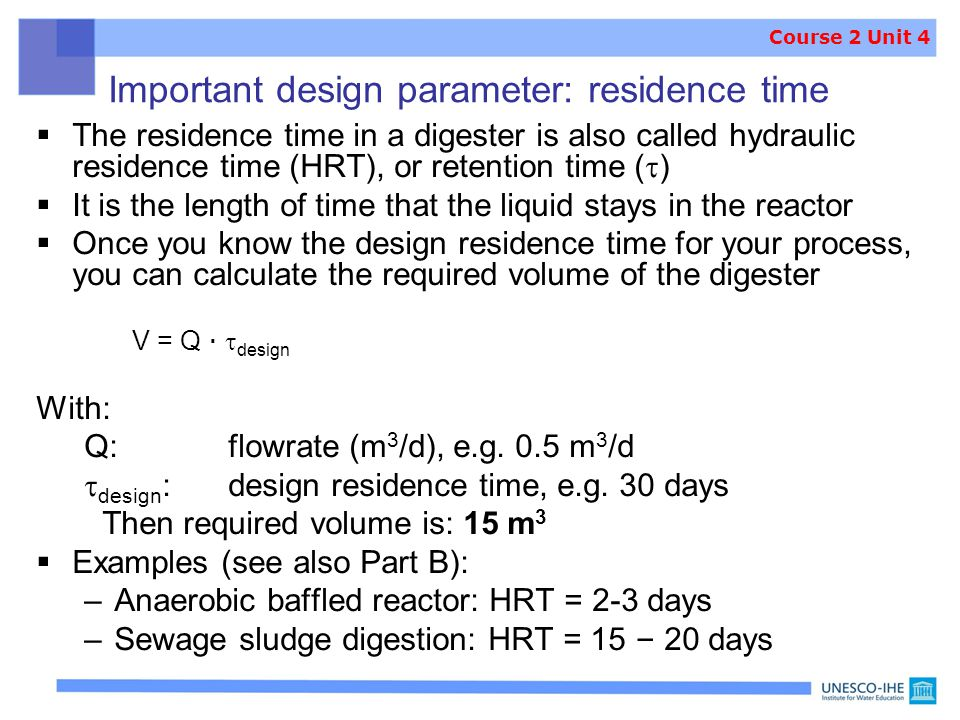 Important design parameter: residence time