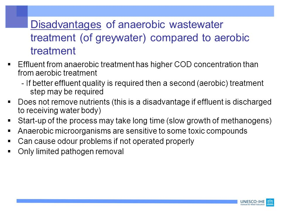 Disadvantages of anaerobic wastewater treatment (of greywater) compared to aerobic treatment