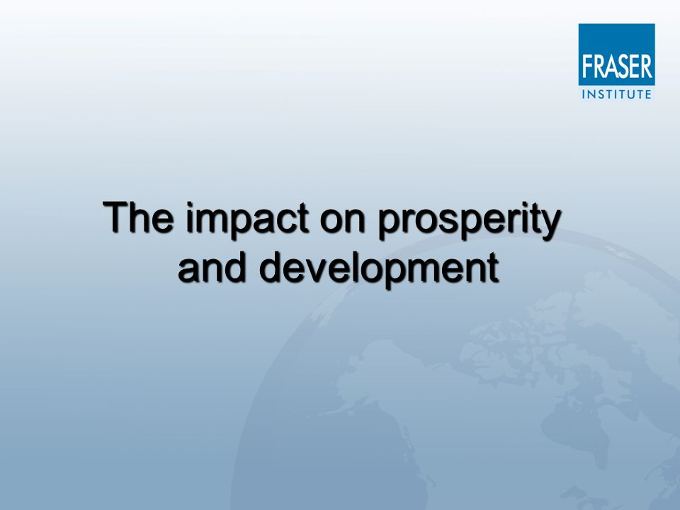 The impact on prosperity and development