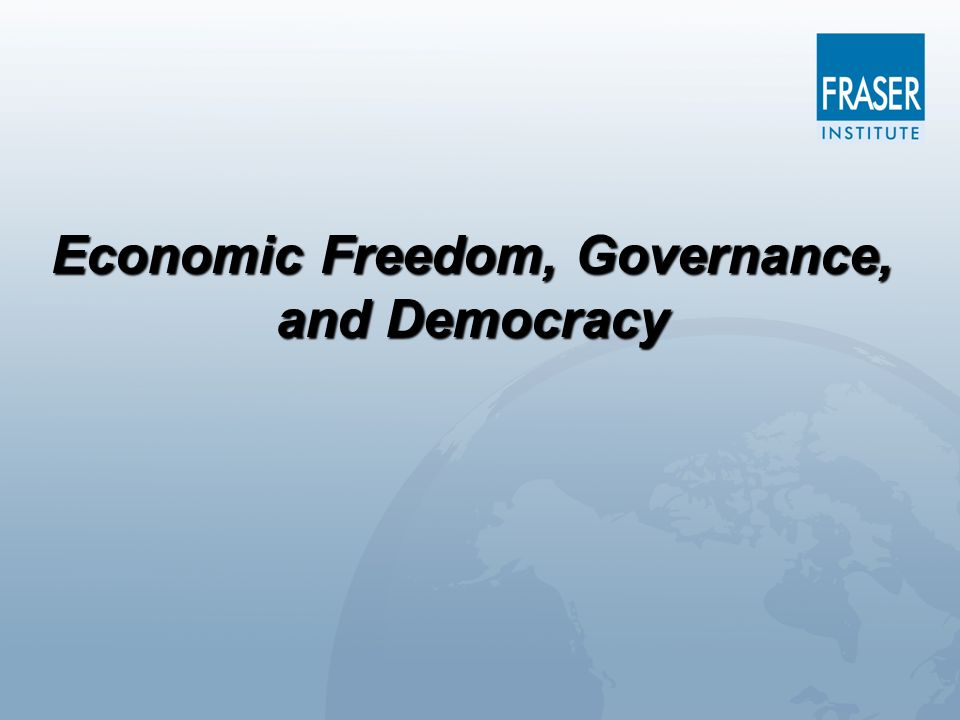 Economic Freedom, Governance, and Democracy