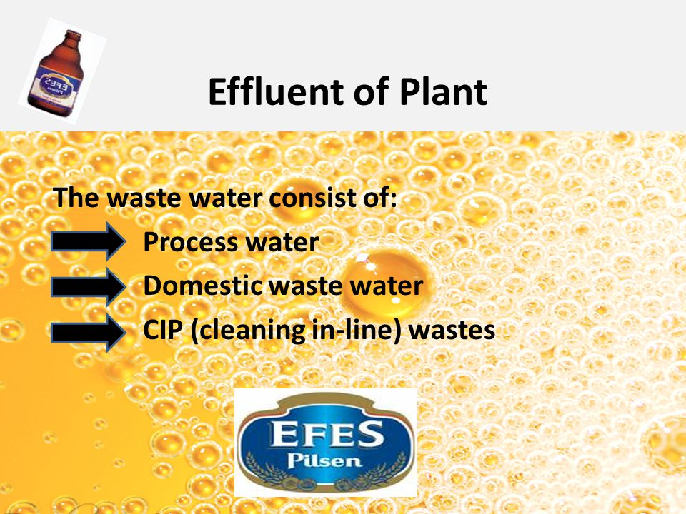 Effluent of Plant The waste water consist of: Process water