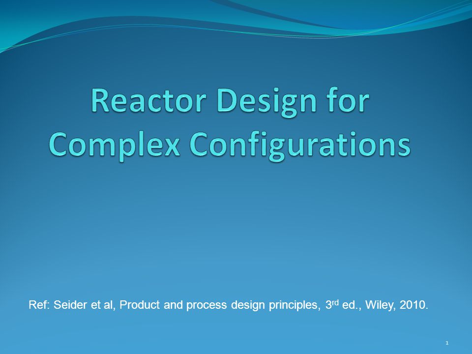 Reactor Design for Complex Configurations