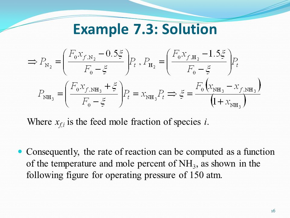 Example 7.3: Solution Where xf,i is the feed mole fraction of species i.