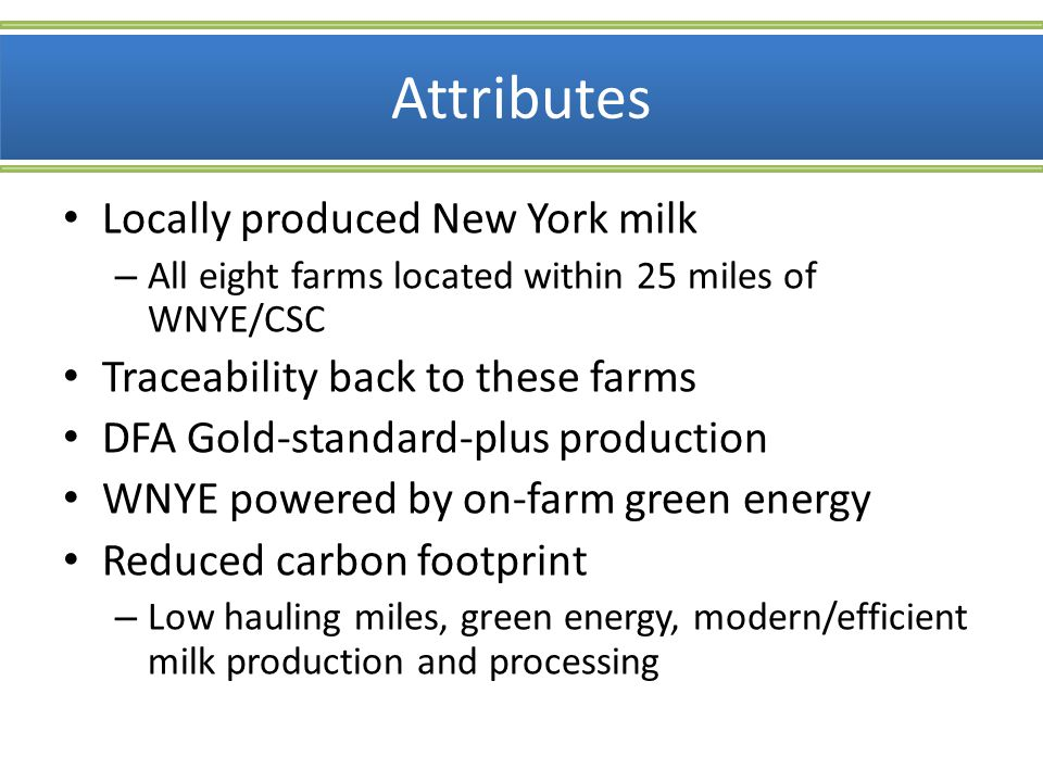 Attributes Locally produced New York milk