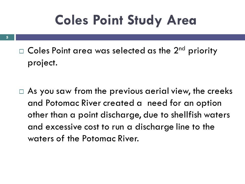 Coles Point Study Area Coles Point area was selected as the 2nd priority project.