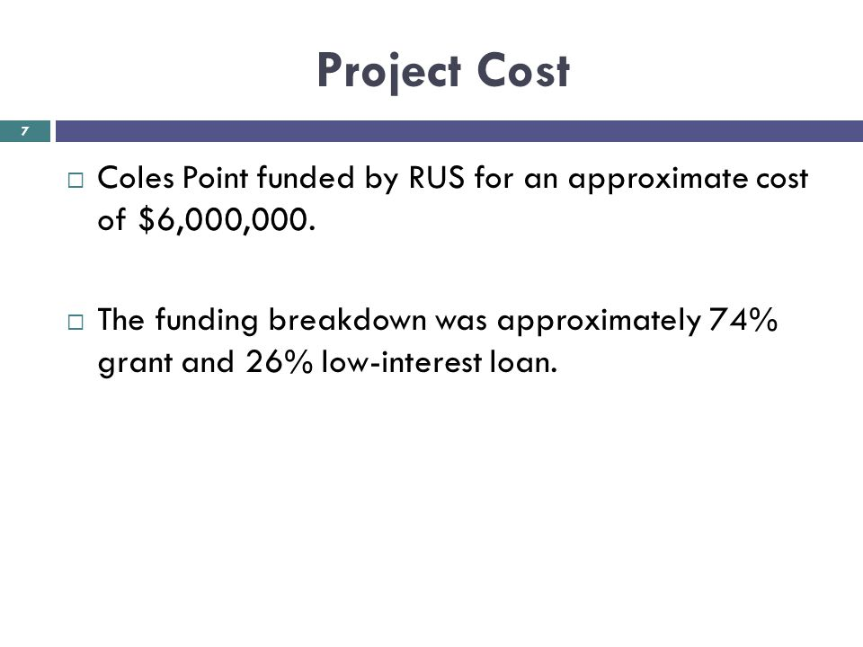 Project Cost Coles Point funded by RUS for an approximate cost of $6,000,000.