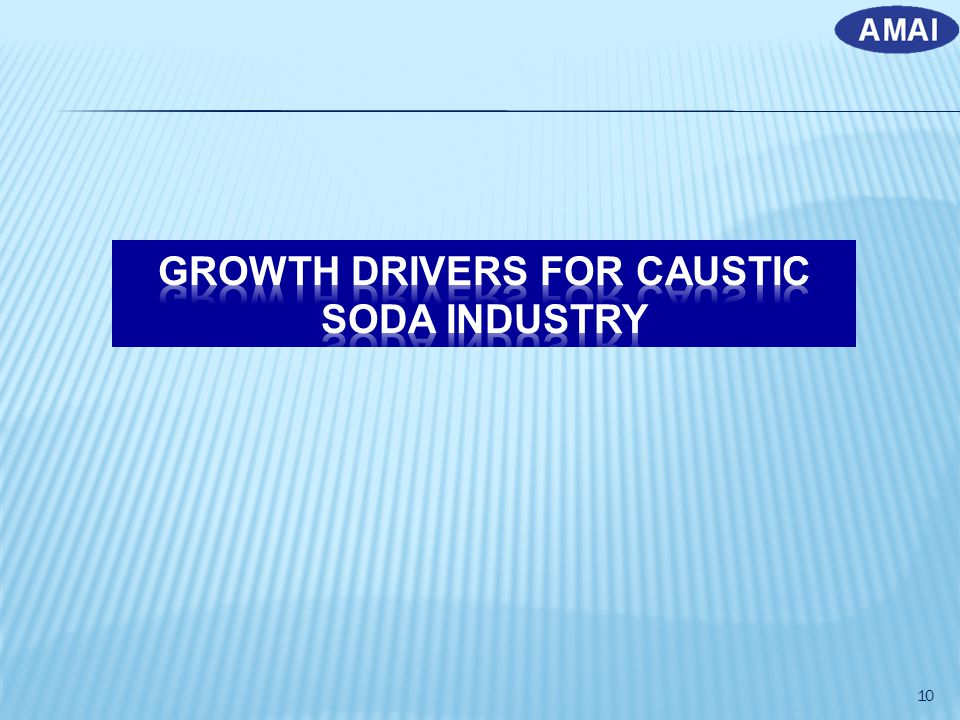 GROWTH DRIVERS FOR CAUSTIC SODA INDUSTRY