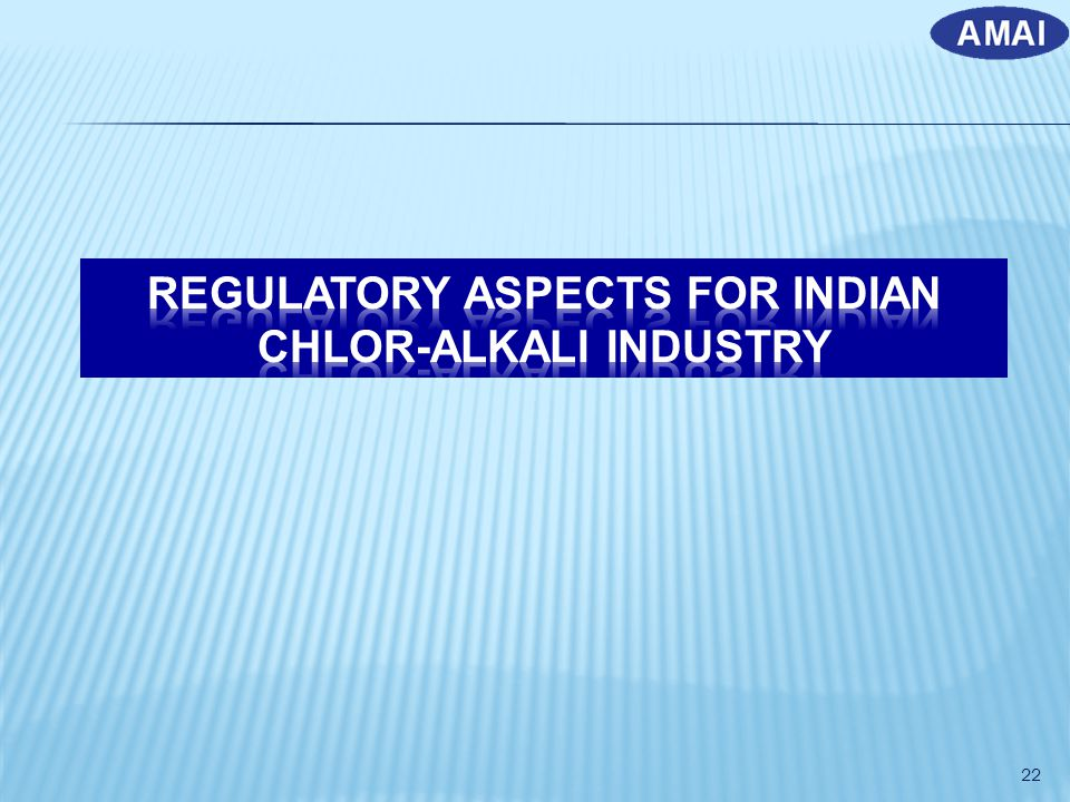 REGULATORY ASPECTS FOR INDIAN CHLOR-ALKALI INDUSTRY
