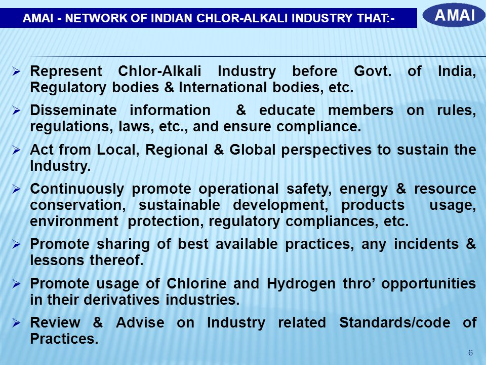 AMAI - NETWORK OF INDIAN CHLOR-ALKALI INDUSTRY THAT:-