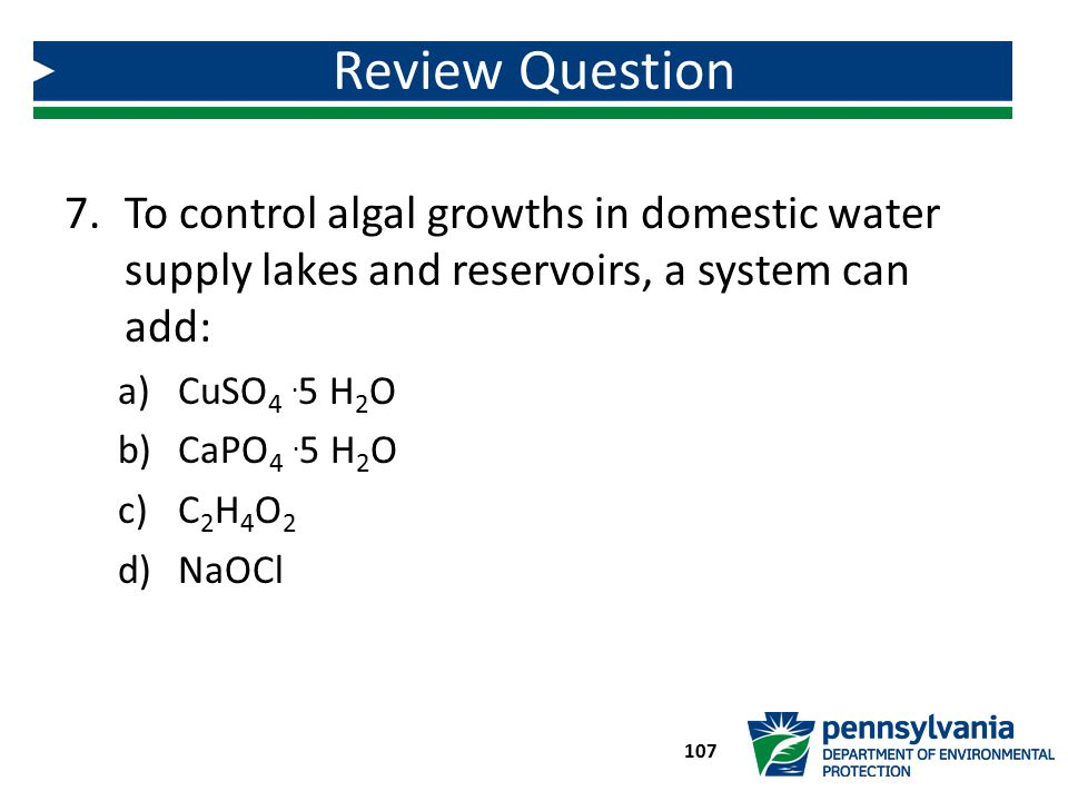 Review Question To control algal growths in domestic water supply lakes and reservoirs, a system can add: