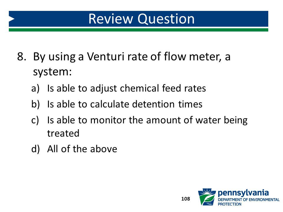 Review Question By using a Venturi rate of flow meter, a system: