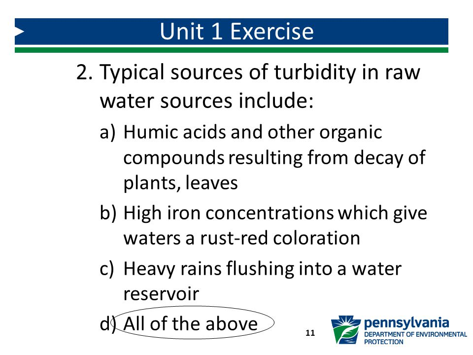 Unit 1 Exercise Typical sources of turbidity in raw water sources include: