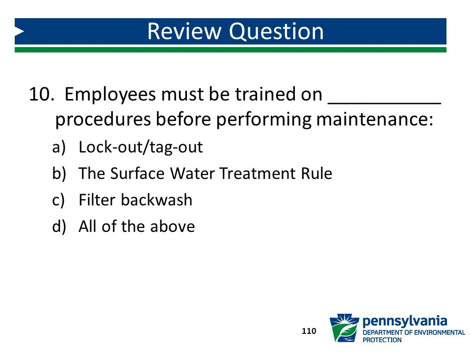 Review Question Employees must be trained on ___________ procedures before performing maintenance: Lock-out/tag-out.