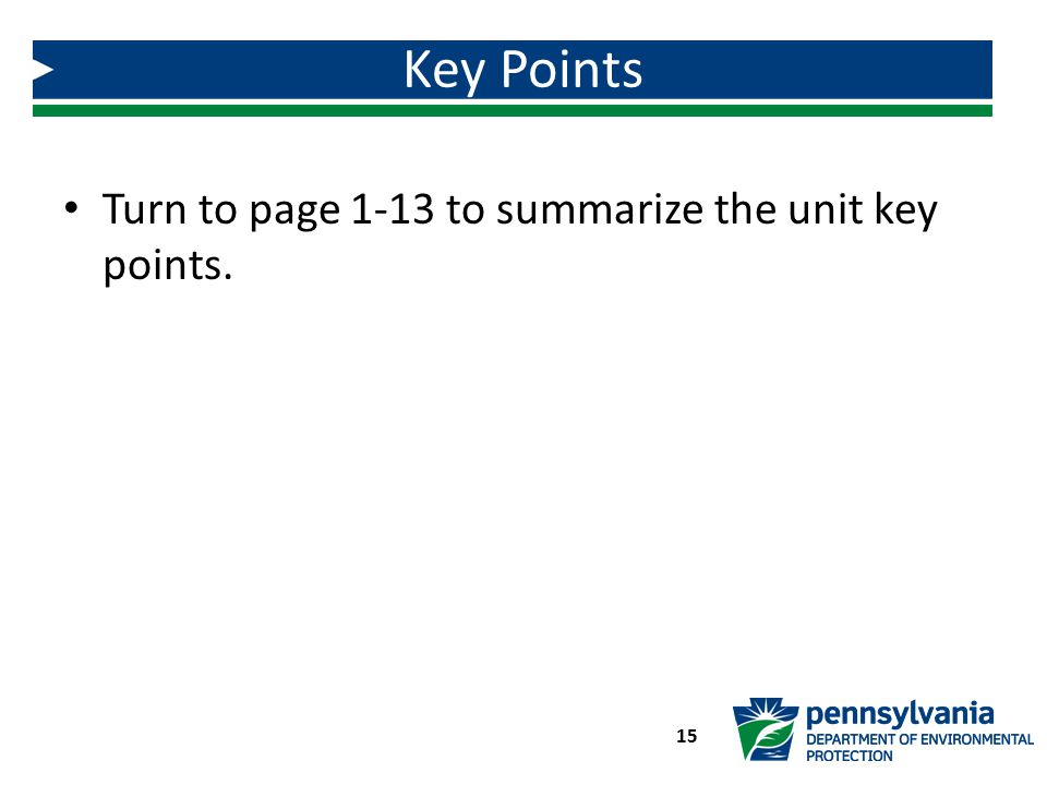 Key Points Turn to page 1-13 to summarize the unit key points.