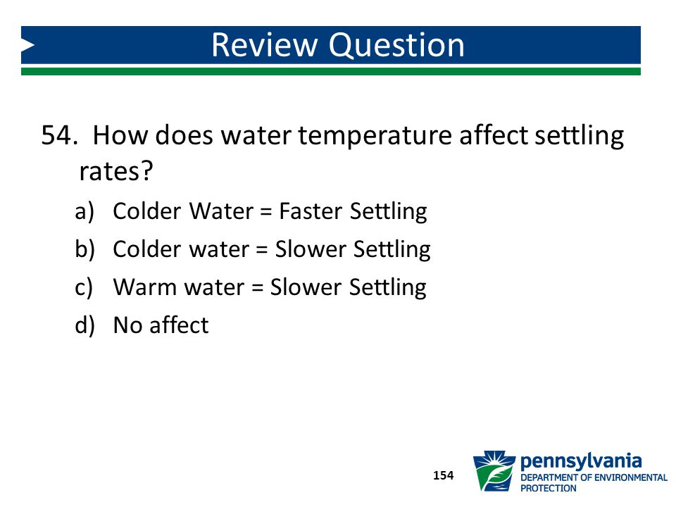 Review Question How does water temperature affect settling rates