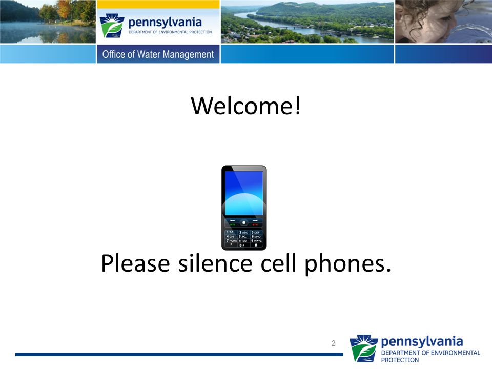 Welcome! Please silence cell phones.